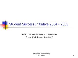 Student Success Initiative 2004 - 2005