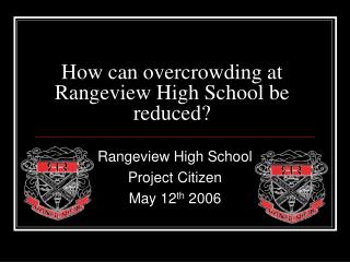 How can overcrowding at Rangeview High School be reduced?