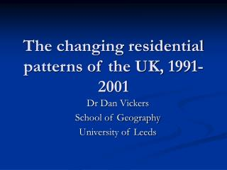 The changing residential patterns of the UK, 1991-2001