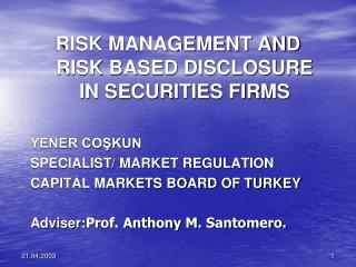 RISK MANAGEMENT AND RISK BASED DISCLOSURE IN SECURITIES FIRMS  YENER COŞKUN