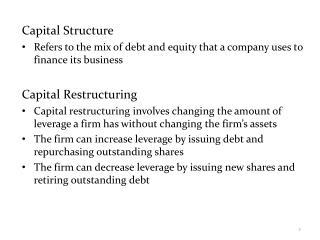 Capital Structure Refers to the mix of debt and equity that a company uses to finance its business