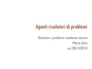 Agenti risolutori  di  problemi
