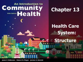 Chapter 13 Health Care System: Structure