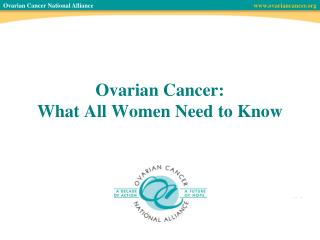 Ovarian Cancer:  What All Women Need to Know