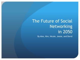 The Future of Social Networking  in 2050