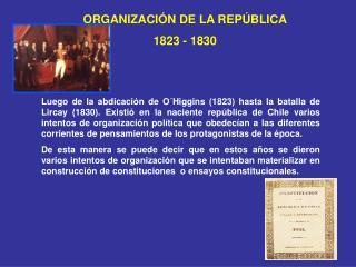 ORGANIZACIÓN DE LA REPÚBLICA 1823 - 1830