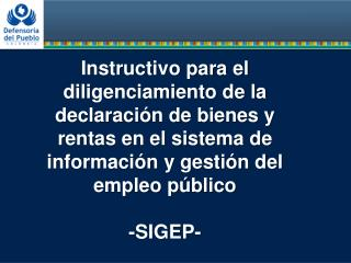 Declaración Bienes y rentas –SIGEP-