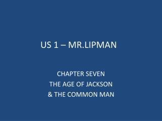 US 1 – MR.LIPMAN