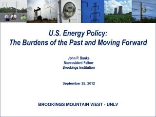 U.S. Energy Policy:  The Burdens of the Past and Moving Forward