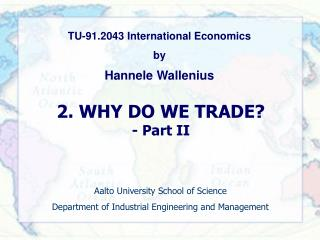 2. WHY DO WE TRADE? - Part II