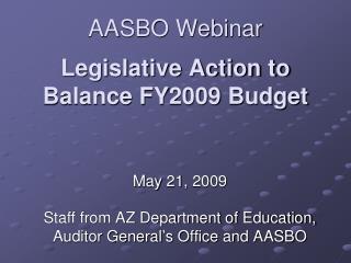 AASBO Webinar Legislative Action to Balance FY2009 Budget
