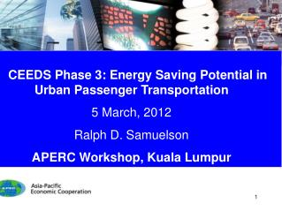CEEDS Phase 3: Energy Saving Potential in Urban Passenger Transportation  5 March, 2012