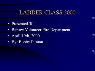 LADDER CLASS 2000