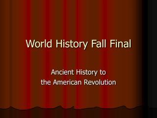 World History Fall Final