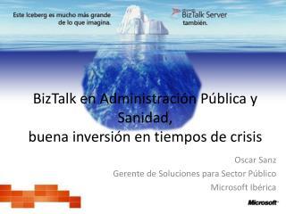 BizTalk en Administraci�n P�blica y Sanidad,  buena inversi�n en tiempos de crisis