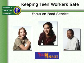 Keeping Teen Workers Safe  Focus on Food Service