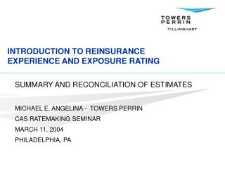 INTRODUCTION TO REINSURANCE EXPERIENCE AND EXPOSURE RATING