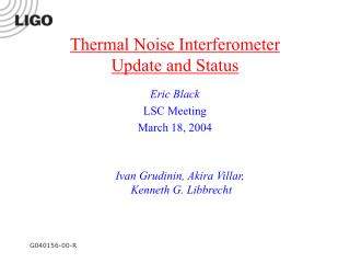 Thermal Noise Interferometer Update and Status