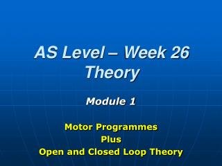 AS Level   Week 26 Theory