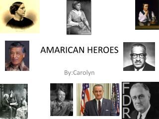 AMARICAN HEROES