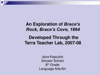 Jana Kopczick Smyser School 8 th  Grade Language Arts/Art
