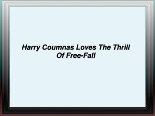 Harry Coumnas Loves The Thrill Of Free-Fall