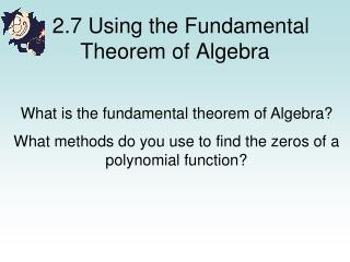 2.7 Using the Fundamental Theorem of Algebra