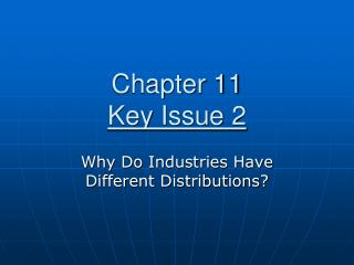 Chapter 11 Key Issue 2