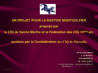 UN PROJET POUR LA BASTIDE MONTGOLFIER propos  par le CIQ de Sainte Marthe et la F d ration des CIQ 14 me arr.  soutenu p