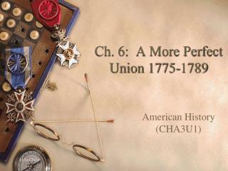 Ch. 6:  A More Perfect Union 1775-1789