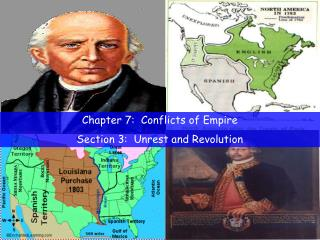 Chapter 7:  Conflicts of Empire Section 3:  Unrest and Revolution