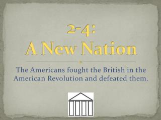 2-4:  A New Nation