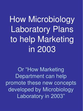 How Microbiology Laboratory Plans to help Marketing in 2003