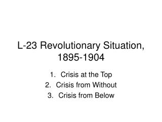 L-23 Revolutionary Situation, 1895-1904