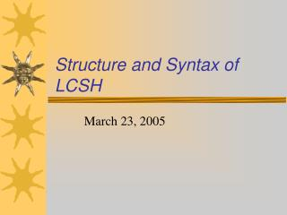 Structure and Syntax of LCSH