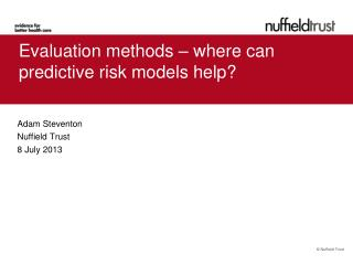 Evaluation methods – where can predictive risk models help?