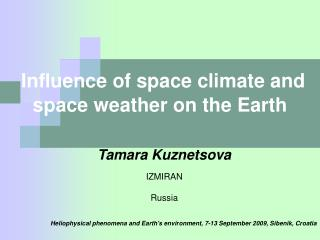Influence of space climate and space weather on the Earth