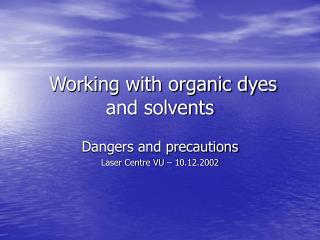 Working with organic dyes and solvents