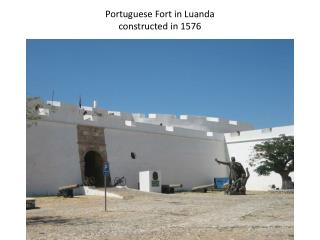 Portuguese Fort in Luanda  constructed in 1576