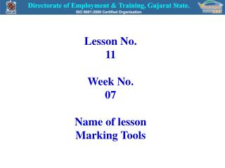 Lesson No. 11 Week No. 07 Name of lesson Marking Tools