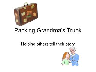 Packing Grandma's Trunk