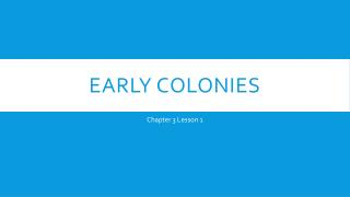 Early colonies