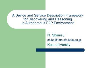N. Shimizu chiko@tom.sfc.keio.ac.jp Keio university