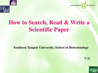 How to Search, Read & Write a Scientific Paper