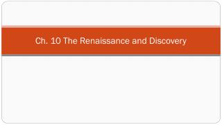 Ch. 10 The Renaissance and Discovery