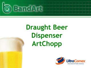 Draught Beer Dispenser ArtChopp