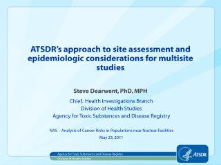 ATSDR s approach to site assessment and epidemiologic considerations for multisite studies