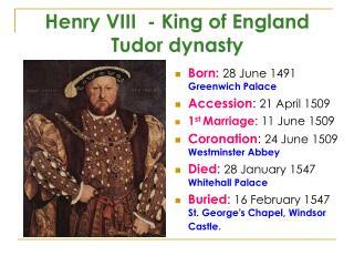 Henry VIII  - King of England  Tudor  dynasty