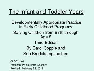 The Infant and Toddler Years