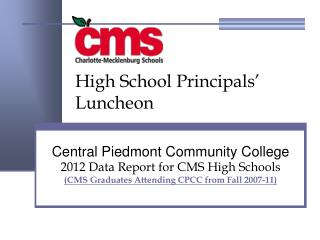 Central Piedmont Community College 2012 Data Report for CMS High Schools